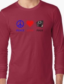 Peace Love Pugs Long Sleeve T-Shirt