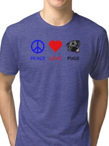Peace Love Pugs Tri-blend T-Shirt