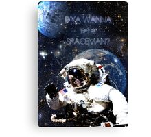 D'ya wanna be a Spaceman? Canvas Print