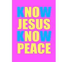 Know Jesus Know Peace Photographic Print
