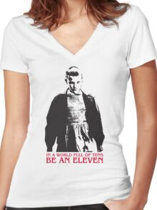 In a world full of tens be an Eleven Stranger Things Women's Fitted V-Neck T-Shirt