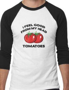 I Feel Good From My Head Tomatoes Men's Baseball ¾ T-Shirt