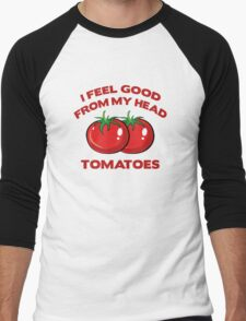 I Feel Good From My Head Tomatoes Men's Baseball ¾ T-Shirt