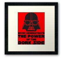Power of the Dork Side Framed Print