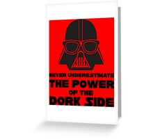 Power of the Dork Side Greeting Card