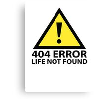 404 Error : Life Not Found Canvas Print