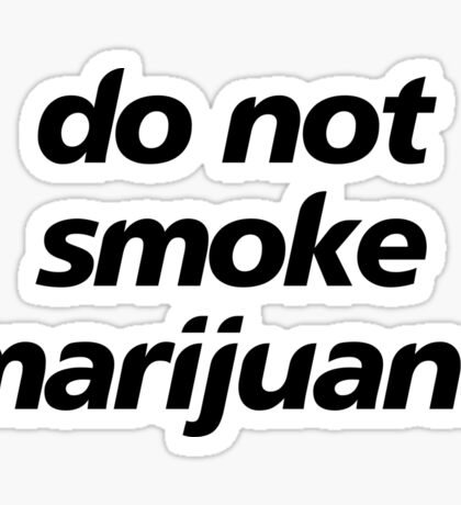 do not smoke marijuana Sticker