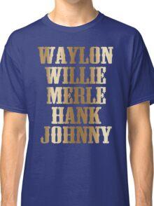 great gold Waylon Jennings Willie Nelson Merle Haggard Hank Williams Johnny Cash  Classic T-Shirt