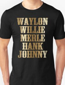 great gold Waylon Jennings Willie Nelson Merle Haggard Hank Williams Johnny Cash  Unisex T-Shirt