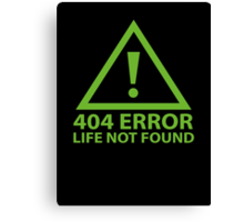 404 Error : Life Not Found Canvas Print