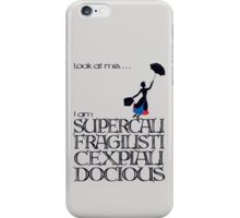 Mary Poppins - Supercalifragilisticexpialidocious iPhone Case/Skin