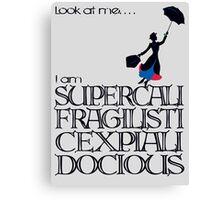 Mary Poppins - Supercalifragilisticexpialidocious Canvas Print