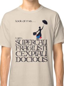 Mary Poppins - Supercalifragilisticexpialidocious Classic T-Shirt
