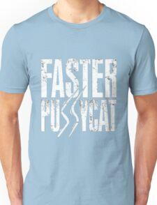 faster pussycat 2 Unisex T-Shirt