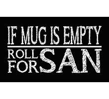 If Mug Is Empty (Black) Photographic Print