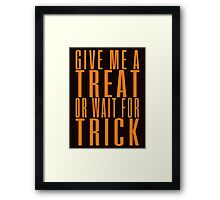Give me a treat or wait for trick Framed Print