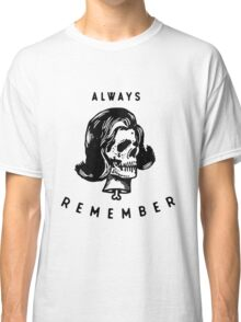 Always Remember Classic T-Shirt