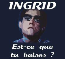 Les Inconnus - Ingrid, est-ce que tu baises ? by BrianGisborn