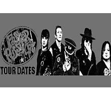 faster pussycat tour dates Photographic Print