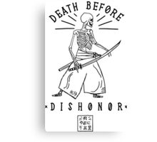 Death Before Dishonor Canvas Print