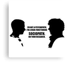 Sherlock Holmes: I'm a Sociopath Canvas Print