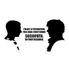 Sherlock Holmes: I'm a Sociopath Photographic Print