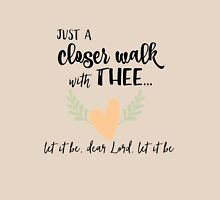 A Closer Walk with Thee Quote Womens Fitted T-Shirt