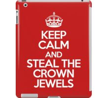 Keep calm and steal the crown jewels iPad Case/Skin