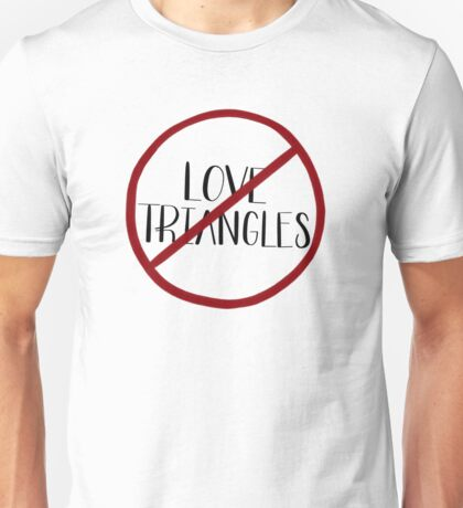 No More Love Triangles Unisex T-Shirt