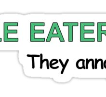Kale Eaters... They Annoy Me Sticker
