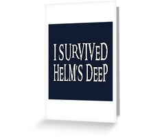 I Survived Helm's Deep Greeting Card