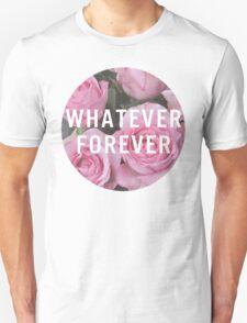 Whatever Forever Unisex T-Shirt