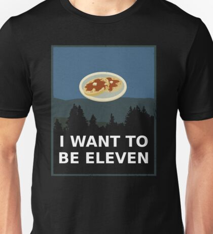 I Want To Be Eleven Unisex T-Shirt