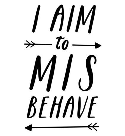 Aim To Misbehave   White Sticker