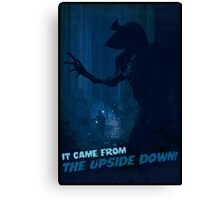 It Came from the Upside Down Canvas Print