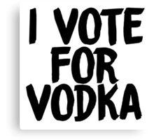 i vote for vodka sticker Canvas Print