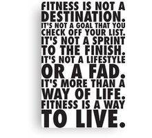 Fitness Is A Way To Live Canvas Print