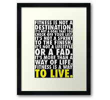 Fitness Is A Way To Live Framed Print