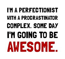 Procrastinator Awesome by AmazingMart