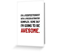 Procrastinator Awesome Greeting Card