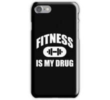 Fitness Is My Drug iPhone Case/Skin