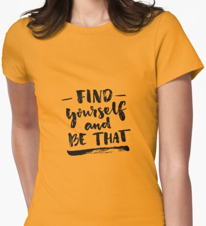 Find yourself and be that Womens Fitted T-Shirt