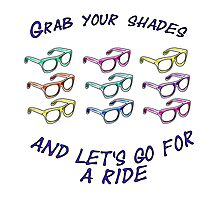Grab Your Shades And Let's Go For A Ride Photographic Print