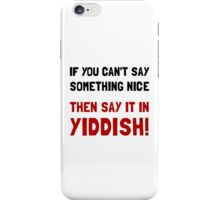 Say It In Yiddish iPhone Case/Skin