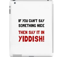 Say It In Yiddish iPad Case/Skin