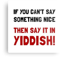 Say It In Yiddish Metal Print