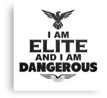 Elite Dangerous: I am Elite and I am Dangerous Canvas Print