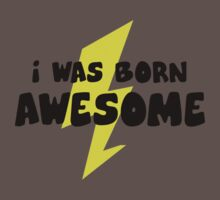 I Was Born Awesome Kids Clothes