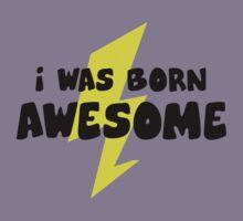 I Was Born Awesome Kids Tee