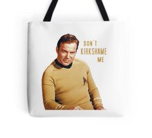 Don't Kirkshame Shatner Tote Bag